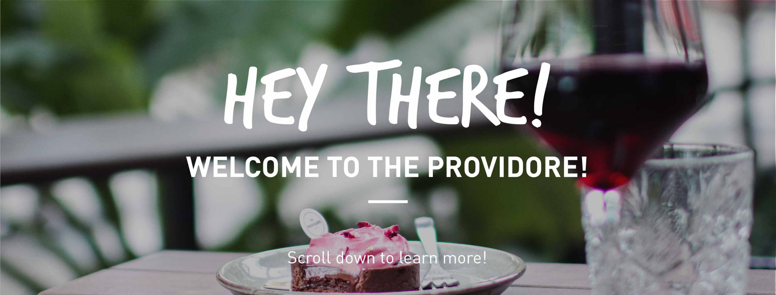 The Providore is open for dine in and reservations!